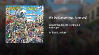 Wa Do Dance (feat. Ammoye)