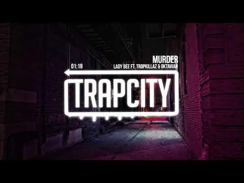 Lady Bee   Murder ft  Tropkillaz & Oktavian