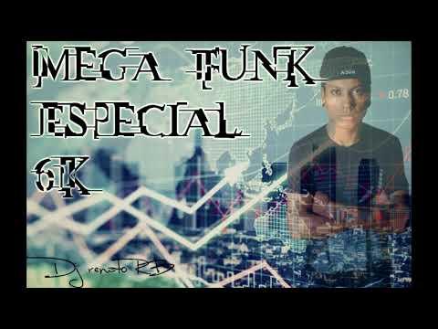 Mega Funk Especial 6K - DJ Renato RB