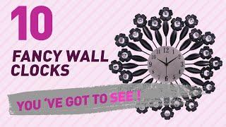 Fancy Wall Clocks // New & Popular 2017