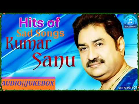 Kumar Sanu Superhit Hindi Sad Songs JUKEBOX Hindi Sad SONGS