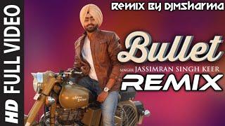 Download lagu Bullet Remix Video Song | Jassimran Singh Keer | New Punjabi Song 2019 DjMSharma & Dj SK