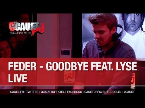 Feder - Goodbye feat. Lyse - Live - C'Cauet sur NRJ - C'Cauet sur NRJ