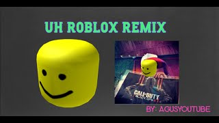UH ROBLOX REMIX by: AgusYouTube