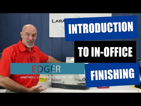 how-to-edge-and-finish-lenses-in-office---an-introduction