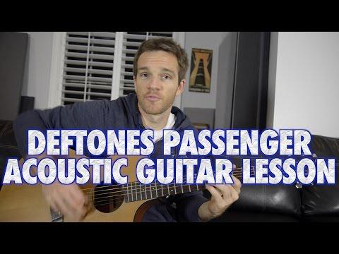 Deftones Passenger Acoustic Guitar Lesson