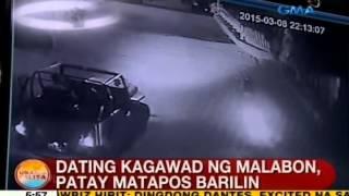 UB: Ex-kagawad ng Malabon, patay matapos barilin