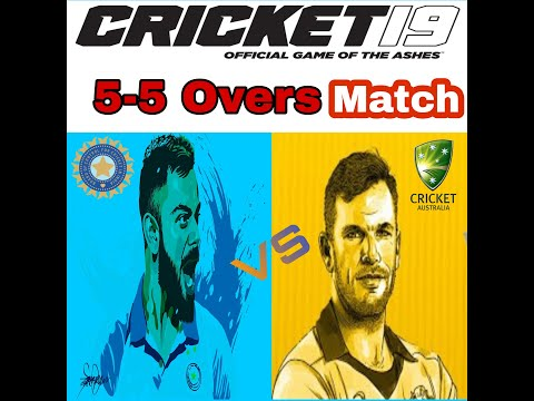 CRICKET 19 | INDIA vs AUSTRALIA | 5-5 OVERS MATCH | FULL MATCH REPLAY | FULL HD(PC)