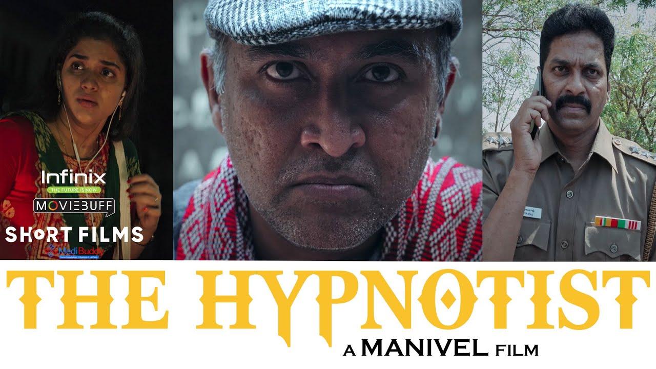 The Hypnotist - Short Film   Manivel   Moviebuff   @Infinix India @MediBuddy - Your Health Friend