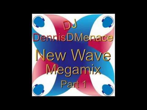 DjDennisDMenace New Wave Megamix Part 1