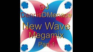 DjDennisDMenace New Wave Megamix Part 1