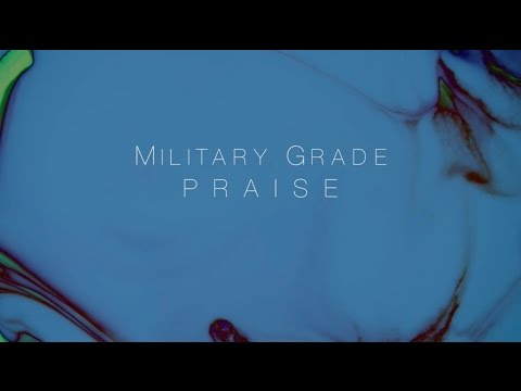 Military Grade Christians Praise