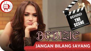 Bebizie - Behind The Scenes Video Klip Jangan Bilang Sayang - NSTV