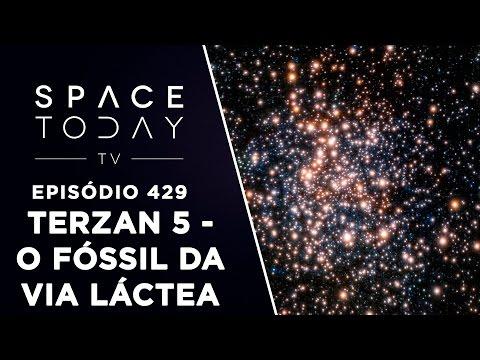 Terzan 5 - O Fóssil da Via Láctea - Space Today TV Ep.429