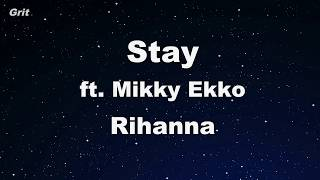 Stay ft. Mikky Ekko - Rihanna Karaoke 【No Guide Melody】 Instrumental