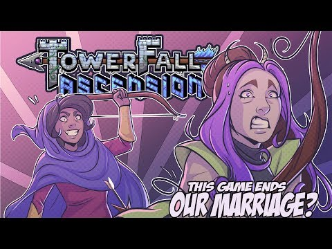 WE'RE GETTING A DIVORCE? | Towerfall Ascension