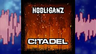 Hooliganz - Citadel [Official Audio]