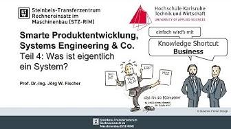 Was ist eigentlich ein System? - Smarte Produktentwicklung, Systems Engineering & Co.Teil 4