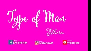Type of Man | Ethira | Original Song