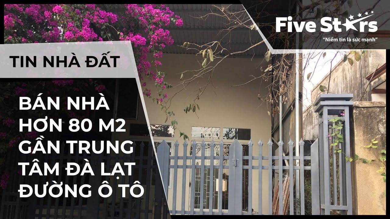 Nhà đất Đà Lạt 06/02/2020: Bán nhà hơn 80 m2 gần trung tâm Đà Lạt đường ô tô