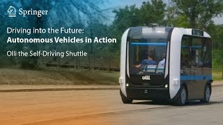 Driving into the Future: Autonomous Vehicles in Action - Olli the Self-Driving Shuttle