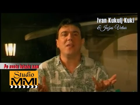 Ivan Kukolj Kuki i Juzni Vetar - Po svetu lutacu sam (Video 1999)