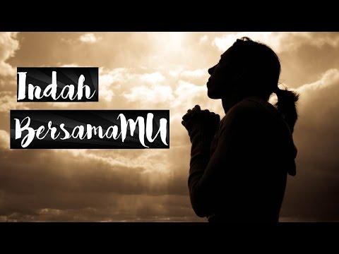 Lirik Lagu - Indah BersamaMu | Hanya Dekat AllahKU - Lirik Lagu Rohani | Sigulempong Blog