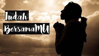 Lirik Lagu - Indah BersamaMu   Hanya Dekat AllahKU - Lirik Lagu Rohani   Sigulempong Blog