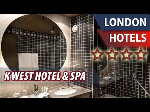 K West Hotel & Spa ⭐⭐⭐⭐   Review Hotel In London, Great Britain