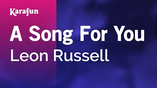 Karaoke A Song For You - Leon Russell *