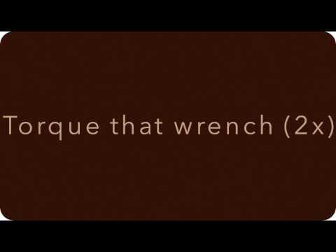Torque That Wrench (Lyrics)
