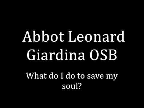 What do I do to save my soul today? by Abbot Leonard Giardina (Traditional Catholic Sermon)