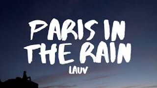 Video Lauv - Paris in the Rain (Lyrics) download MP3, 3GP, MP4, WEBM, AVI, FLV Mei 2018