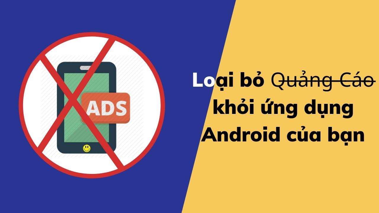 Hướng dẫn chặn quảng cáo cho Android