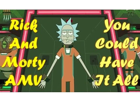 Rick And Morty AMV – You Could Have It All (Hurt)
