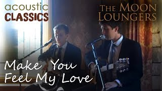 Make You Feel My Love Adele | Acoustic Cover by the Moon Loungers