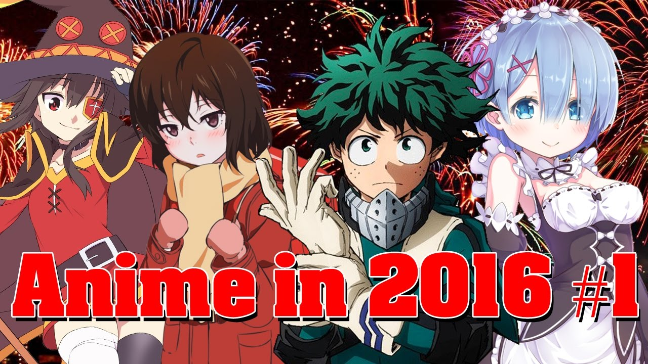 Anime in 2016 part 1 winter spring youtube