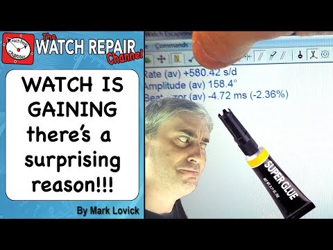The watch is gaining time - there's a surprising reason! - watch repair course and lessons