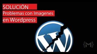 Wordpress: Las Imágenes no Funcionan - solución