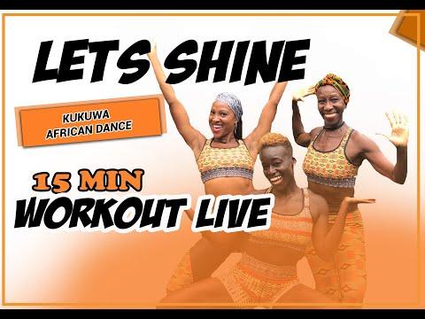 KUKUWA® AFRICAN DANCE WORKOUT LIVE - LET'S SHINE 15 MINS