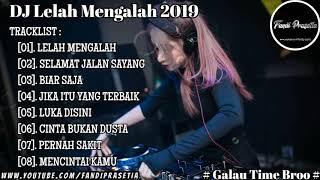 DJ LELAH MENGALAH VS SELAMAT JALAN SAYANG   BREAKBEAT LAGU GALAU INDO TERBARU 2019
