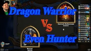 Even Hunter vs Dragon Warrior - Hearthstone