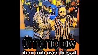 Gambar cover Chronic law - dem nuh used to gyal (official audio) exclusive [October 2019]
