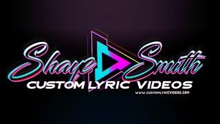 SHAYE SMITH CUSTOM LYRIC VIDEOS PROMO