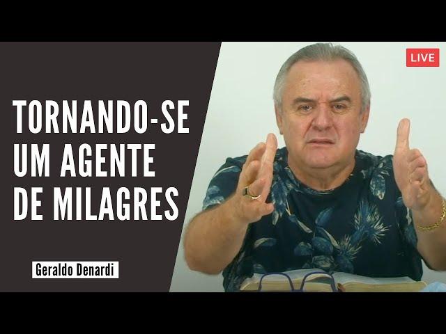 Tornando-se um agente de milagres  - Ap. Denardi - Live 04/02