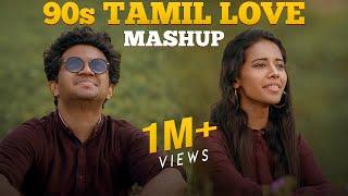 90s Tamil Love Mashup - Nikhil Mathew Ft. Priyanka NK
