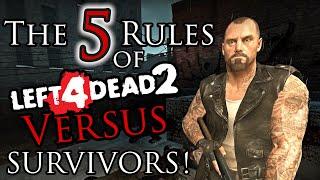 The 5 Rules oḟ Survivors! - Left4 Dead 2 | Versus Beginner's Guide