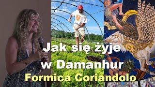 Jak się żyje w Damanhur - Formica Coriandolo