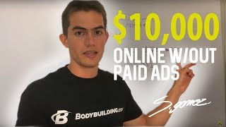 How To Make Your First $10,000 Online Without Paid Ads