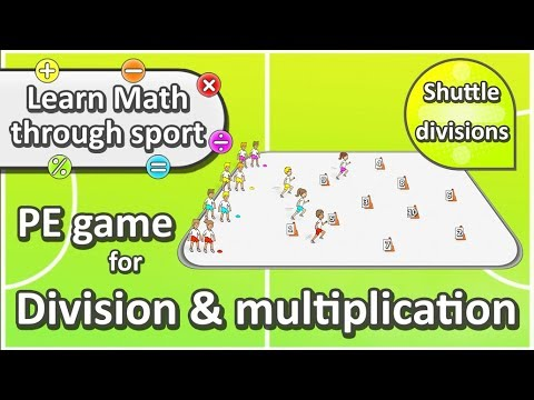 Learn Math Through Sport: 'Shuttle Runs' › Division & Multiplication PE Game